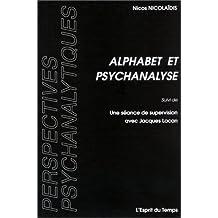 Alphabet et psychanalyse: Une séance de supervision avec J. Lacan