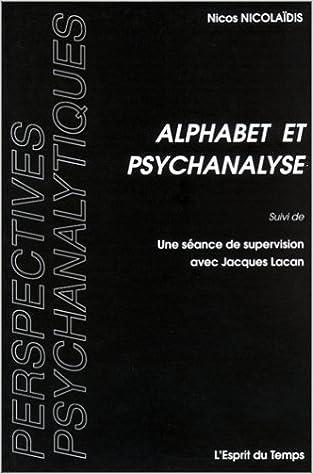 """Livres gratuits en ligne Alphabet et psychanalyse suivi de """"Une séance de supervision avec Jacques Lacan"""" pdf ebook"""