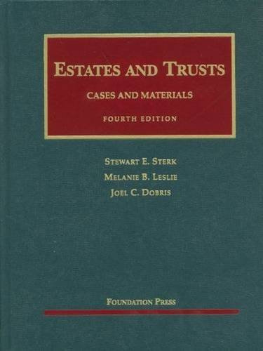 Estates and Trusts (University Casebook Series)