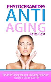 Phytoceramides Anti Aging at its Best ebook