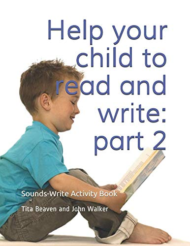 Help your child to read and write: part 2: Sounds-Write Activity Book, Initial Code Units ()