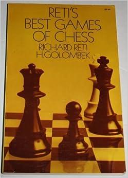 Reti's Best Games of Chess by Richard Reti (1974-06-03)