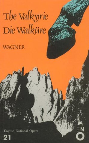 The Valkyrie (Die Walkure): English National Opera Guide 21 (English National Opera Guides)