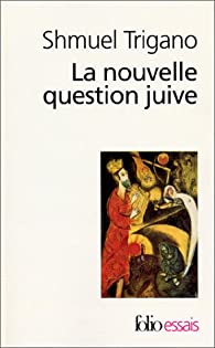 La Nouvelle Question juive par Shmuel Trigano