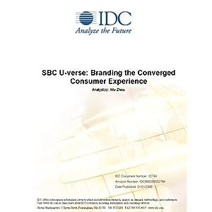 SBC U-verse: Branding the Converged Consumer Experience IDC