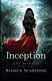 Inception (The Marked Saga) (Volume 1) by  Bianca Scardoni in stock, buy online here