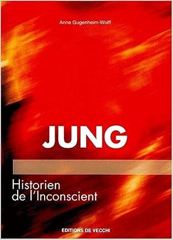 Lire un Jung. Historien de l'Inconscient pdf, epub ebook