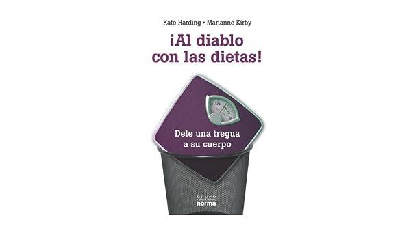 Al diablo con las dietas / Lessons from the Fat-o-Sphere: Dele una tregua a su cuerpo / Quit Dieting and Declare a Truce With Your Body (Spanish Edition): ...