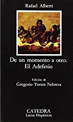 De un momento a otro & El Adefesio / From one Moment to the Other & The Adefesio (Letras Hispánicas) (Spanish Edition)