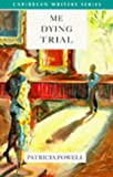 Me Dying Trial (Caribbean Writers Series)
