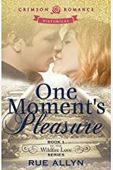 [(One Moment's Pleasure)] [By (author) Rue Allyn] published on (July, 2013) Paperback