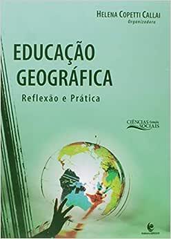 Educação Geográfica: Reflexão e Prática - 9788574299334