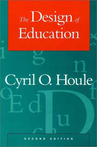 The Design of Education (Jossey Bass Higher & Adult Education Series)