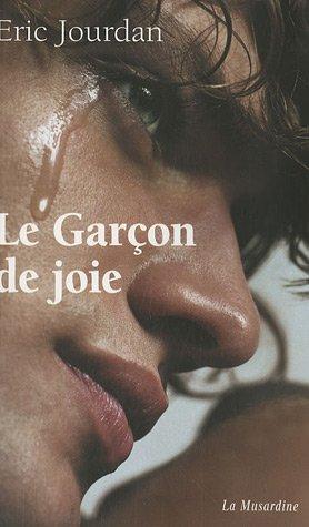 Le Garçon de joie Broché – 24 mai 2007 Jourdan Eric La Musardine 2842712722 379782842712723