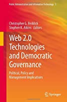 Web 2.0 Technologies and Democratic Governance Front Cover