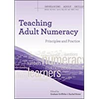 Teaching Adult Numeracy:: Principles & Practice (Developing Adult Skills)