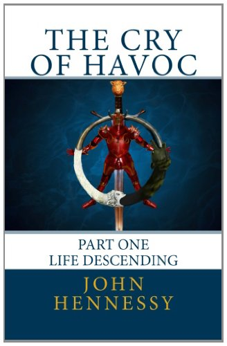 Book: The Cry of Havoc - Life Descending by John Hennessy
