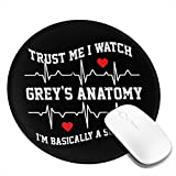Trust Me I Watch Greys Anatomy Rubber Round Mouse Pad 7.9x7.9 in Non Slip Perfect for Working and Gaming