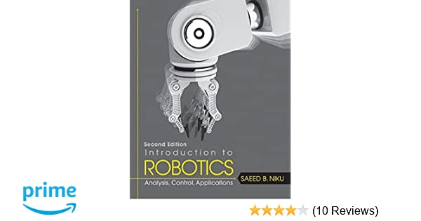 Introduction to robotics analysis control applications saeed b introduction to robotics analysis control applications saeed b niku 9780470604465 amazon books fandeluxe Choice Image