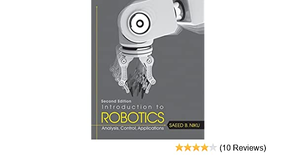 Introduction to robotics analysis control applications saeed b introduction to robotics analysis control applications saeed b niku 9780470604465 amazon books fandeluxe Gallery