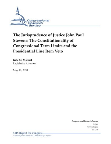 The Jurisprudence of Justice John Paul Stevens: The Constitutionality of Congressional Term Limits and the Presidential Line Item Veto