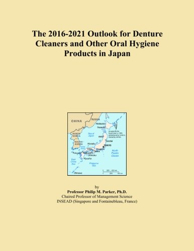 the-2016-2021-outlook-for-denture-cleaners-and-other-oral-hygiene-products-in-japan
