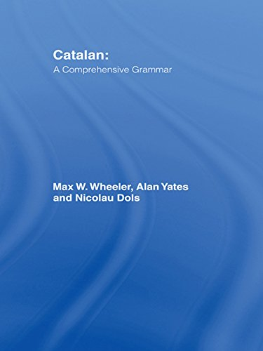 Catalan: A Comprehensive Grammar (Routledge Comprehensive Grammars) Pdf