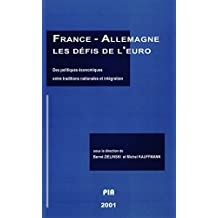 France-Allemagne. Les défis de l'euro. Des politiques économiques entre traditions nationales et intégration (Monde germanophone t. 31) (French Edition)