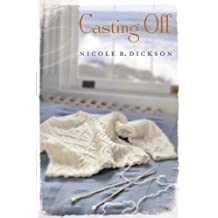 Casting Off by Dickson, Nicole R. (2009) Paperback