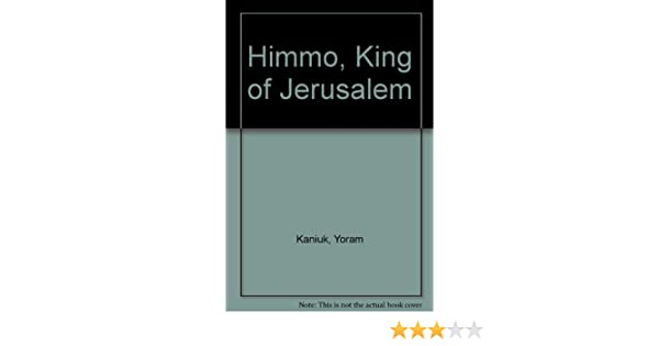 Himmo, King of Jerusalem: Yoram Kaniuk, J. Shachter: 9780701114572 ...