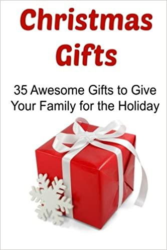 Christmas Gifts 35 Awesome Gifts To Give Your Family For The Holiday Christmas Gifts Christmas Gifts Ideas Christmas Gifts Book Christmas Gifts Tips Christmas Gifts Ideas Brady Carrie 9781522882985 Amazon Com Books