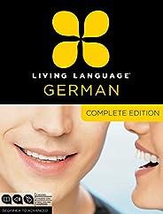 Living Language German, Complete Edition: Beginner through advanced course, including 3 coursebooks, 9 audio C