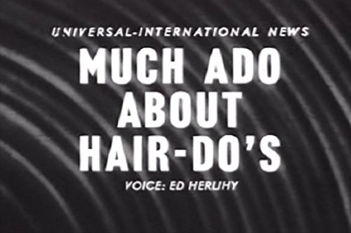 Much Ado About Hair-Do's (1950 Hairdos)