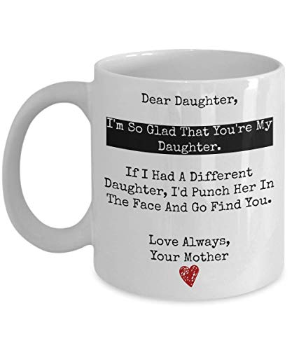 Dear Duck (Dear Daughter I Am Glad You're My Daughter White 11oz Ceramic Coffee Mug)