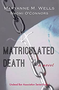 Matriculated Death (Undead Bar Association Book 1) by [Wells, Maryanne, O'Connors, Naomi]