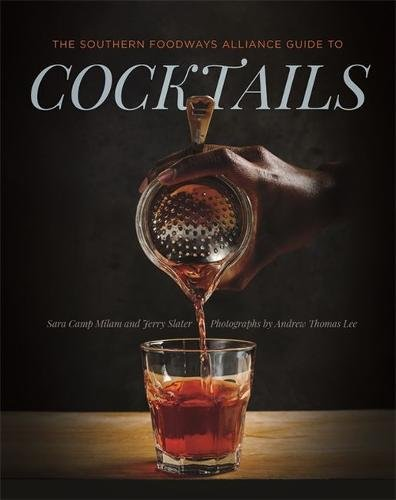 Foods Cocktail (The Southern Foodways Alliance Guide to Cocktails)