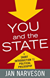 You and the State: A Short Introduction to Political Philosophy (Elements of Philosophy) (English Edition)