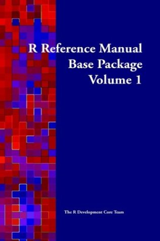 R Reference Manual: Base Package, Vol. 1 (R Packages)