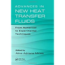 Advances in New Heat Transfer Fluids: From Numerical to Experimental Techniques