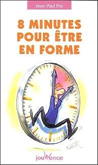 8 minutes pour être en forme par Jean-Paul Pes