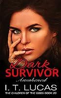 Dark Survivor Awakened (The Children Of The Gods Paranormal Romance Series)