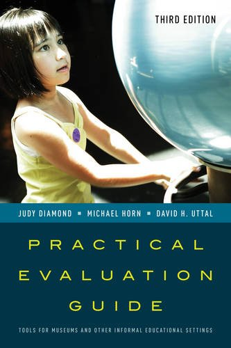 Practical Evaluation Guide: Tools for Museums and Other Informal Educational Settings (American Association for State and Local History)