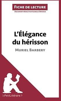 Fiche de lecture : L'élégance du hérisson de Muriel Barbery  par lePetitLittéraire.fr