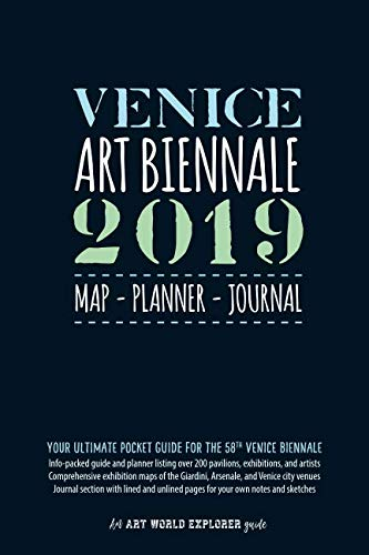 (Venice Art Biennale 2019 Map Planner Journal: Your Ultimate Pocket Guide for the 58th Venice Biennale: Info-packed listings & maps for over 200 ... own writing & sketches (Art World Explorer))