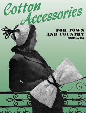 Cotton Accessories for Town and Country -- Vintage Crochet Patterns No. 180