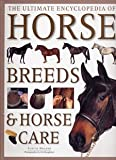 The Ultimate Encyclopedia of Horse Breeds and Horse Care, Judith Draper and Kit Houghton, 0681924217