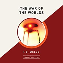 The War of the Worlds (AmazonClassics Edition) Audiobook by H. G. Wells Narrated by Matthew Lloyd Davies