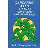 Gardening with Herbs for Flavor and Fragrance, Helen M. Fox, 0486225402