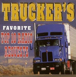 Trucker's Favorite Top 10 Radio Requests