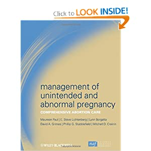 Management of Unintended and Abnormal Pregnancy: Comprehensive Abortion Care Maureen Paul, Steve Lichtenberg, Lynn Borgatta and David A. Grimes